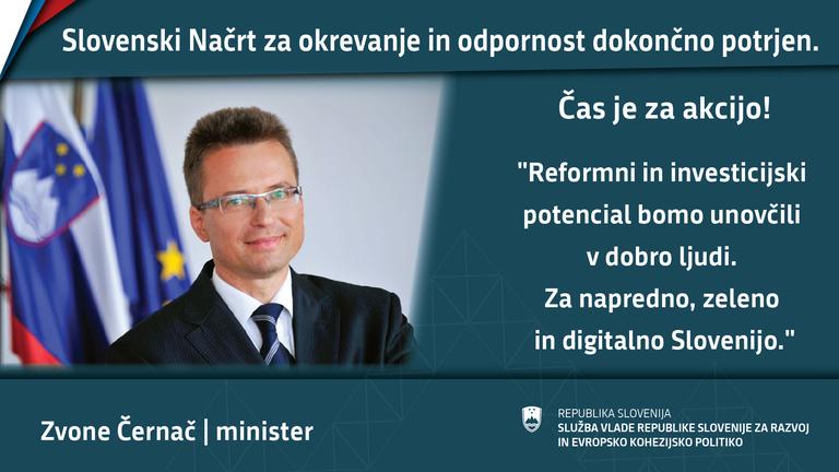 Minister Černač ob potrditvi slovenskega načrta za okrevanje in odpornost: »Reformni in investicijski potencial bomo unovčili v dobro ljudi. Za napredno, zeleno in digitalno Slovenijo.«